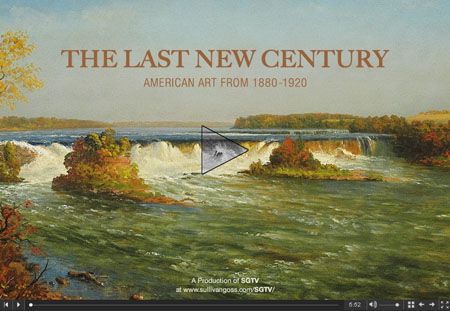 SGTV Presents The Last New Century: American Art from 1880 - 1920